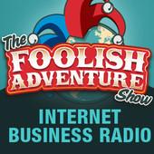 Foolish Adventure - Internet Business Radio